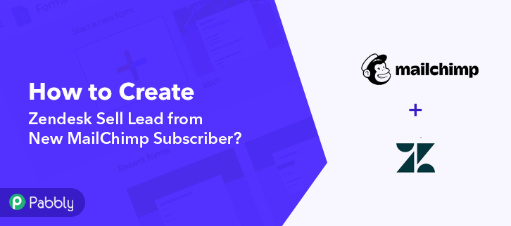 How to Create Zendesk Sell Lead from New MailChimp Subscriber