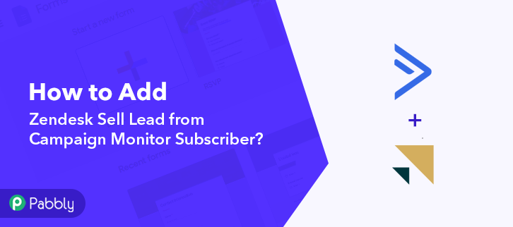 How to Add Zendesk Sell Lead from Campaign Monitor Subscriber