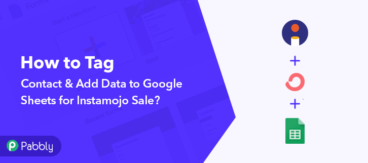 How to Tag Contact & Add Data to Google Sheets for Instamojo Sale