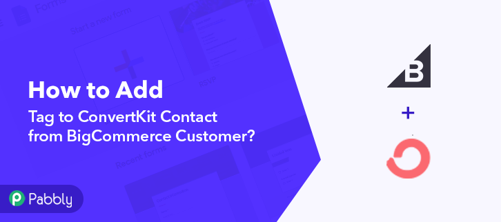 How to Add Tag to ConvertKit Contact from BigCommerce Customer