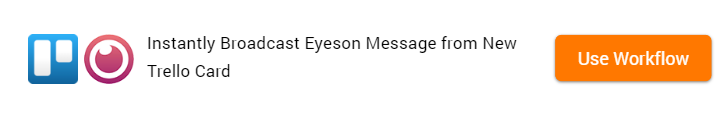 How to Broadcast Eyeson Message from New Trello Card