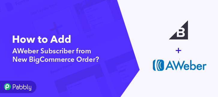 How to Add AWeber Subscriber from New BigCommerce Order