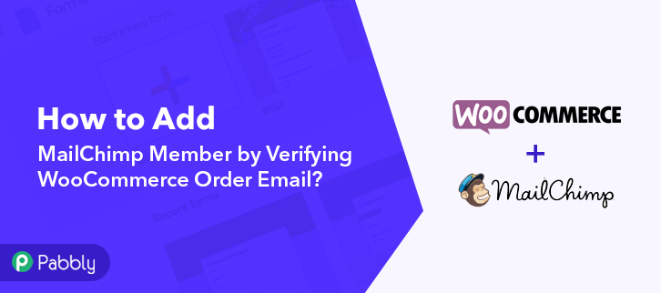 How to Add MailChimp Member by Verifying WooCommerce Order Email