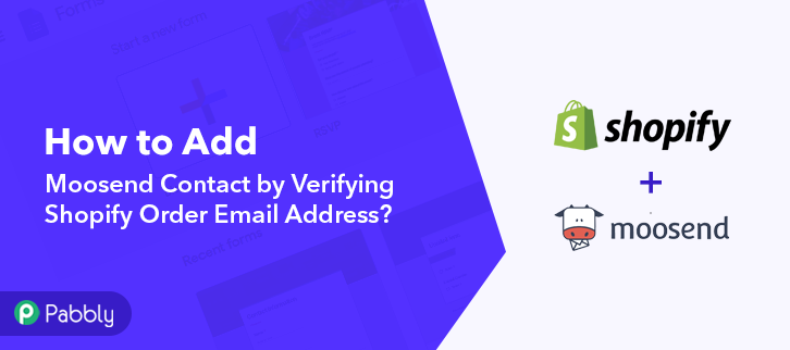 How to Add Moosend Contact by Verifying Shopify Order Email Address