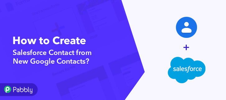 How to Create Salesforce Contact from New Google Contacts