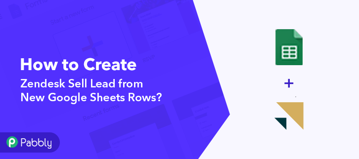 How to Create Zendesk Sell Lead from New Google Sheets Rows