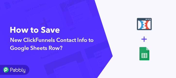 How to Save New ClickFunnels Contact Info to Google Sheets Row