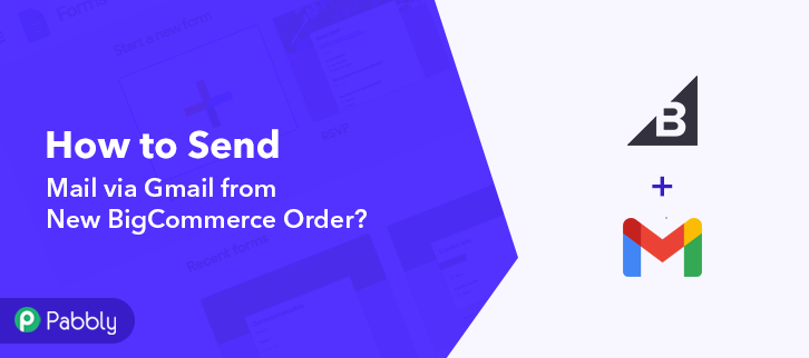 How to Send Mail via Gmail from New BigCommerce Order