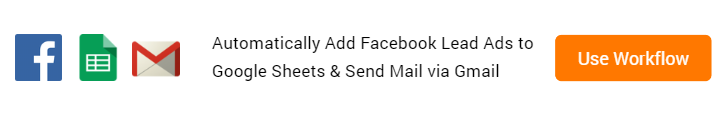 Add Facebook Lead Ads to Google Sheets & Send Mail via Gmail Workflow