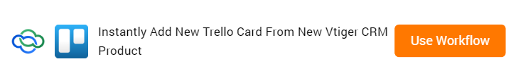Add New Trello Card From New Vtiger CRM Product Workflow