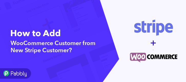 Add WooCommerce Customer from New Stripe Customer
