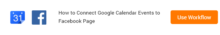 Connect Google Calendar Events to Facebook Page Workflow
