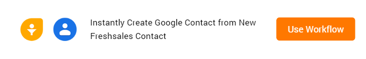 Create Google Contacts from New Freshsales Contact Workflow
