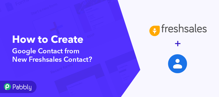Create Google Contacts from New Freshsales Contact
