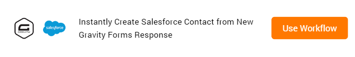 Create Salesforce Contact from New Gravity Forms Response Workflow