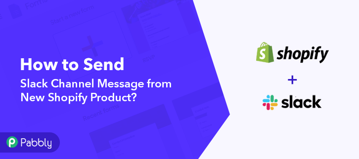 Send Slack Channel Message from New Shopify Product