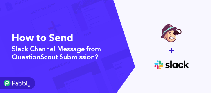 Send Slack Channel Message from QuestionScout Submission