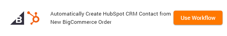 How to Create HubSpot CRM Contact from New BigCommerce Order