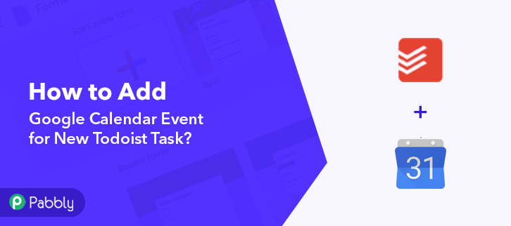 How to Add Google Calendar Event for New Todoist Task