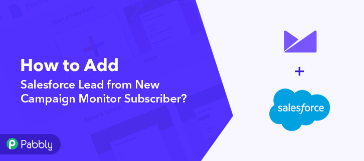 How to Add Salesforce Lead from New Campaign Monitor Subscriber