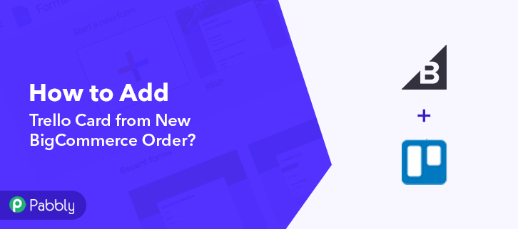 How to Add Trello Card from New BigCommerce Order