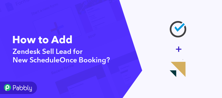 How to Add Zendesk Sell Lead for New ScheduleOnce Booking