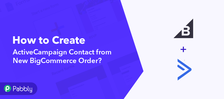How to Create ActiveCampaign Contact from New BigCommerce Order