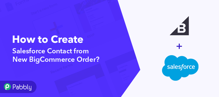 How to Create Salesforce Contact from New BigCommerce Order