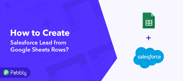 How to Create Salesforce Lead from Google Sheets Rows