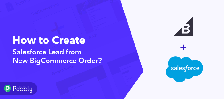 How to Create Salesforce Lead from New BigCommerce Order
