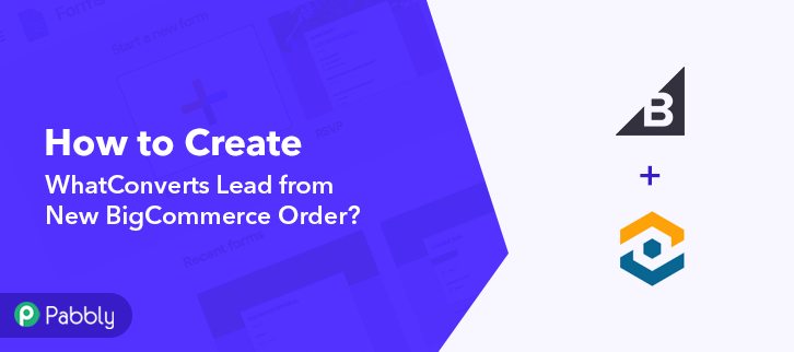 How to Create WhatConverts Lead from New BigCommerce Order