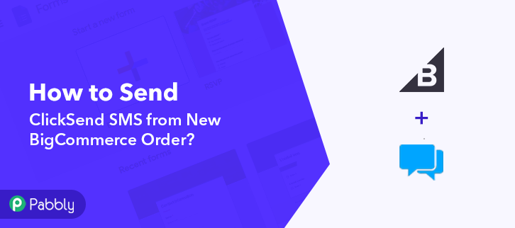 How to Send ClickSend SMS from New BigCommerce Order
