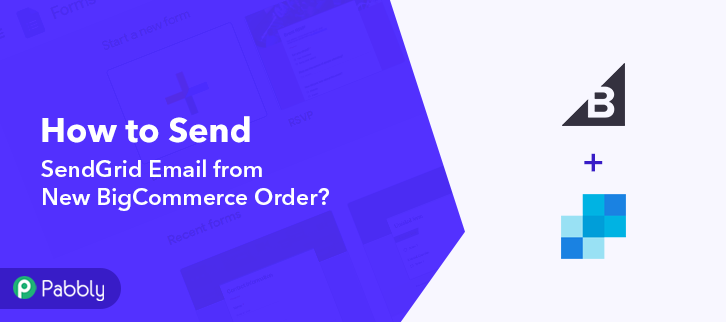 How to Send SendGrid Email from New BigCommerce Order