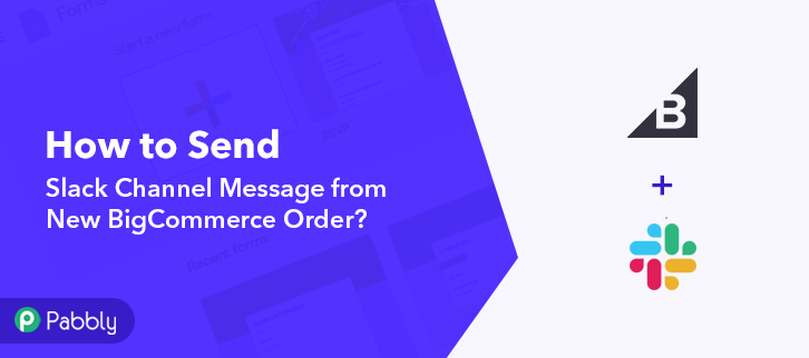 How to Send Slack Channel Message from New BigCommerce Order