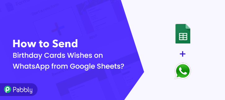 How to Send Birthday Cards Wishes on WhatsApp from Google Sheets