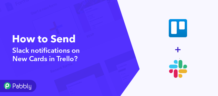 Send Slack notifications on New Cards in Trello